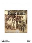 CD Los Hombres de las Praderas ... Los Delinqüentes+Tomasito