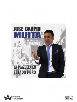 """CD Jose Carpio Mijita """"La Plazuela en Estado Puro"""""""
